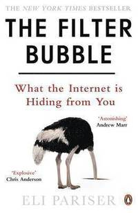 The Filter Bubble: What The Internet Is Hiding From You (h�ftad)