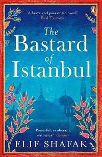 The Bastard of Istanbul (häftad)