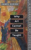 Why Art Cannot be Taught (h�ftad)