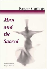 Man and the Sacred (h�ftad)