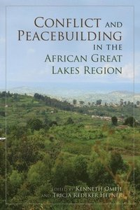 Conflict and Peacebuilding in the African Great Lakes Region (h�ftad)