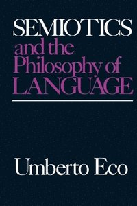 Semiotics and the Philosophy of Language (h�ftad)