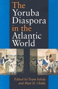 The Yoruba Diaspora in the Atlantic World (h�ftad)
