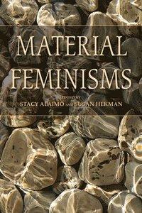 Material Feminisms (h�ftad)