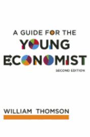 A Guide for the Young Economist (inbunden)