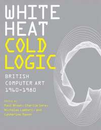 White Heat Cold Logic (inbunden)