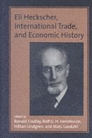 Eli Heckscher, International Trade, and Economic History (h�ftad)