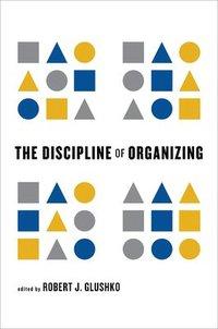 The Discipline of Organizing (inbunden)
