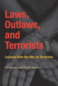 Laws, Outlaws, and Terrorists (h�ftad)