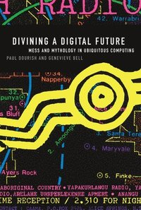 Divining a Digital Future (h�ftad)