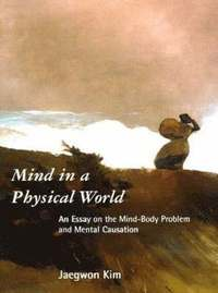 Mind in a Physical World (h�ftad)