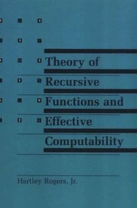 Theory of Recursive Functions and Effective Computability (h�ftad)