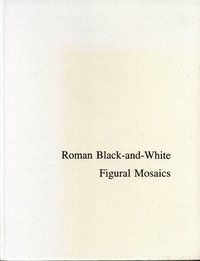 Roman Black and White Figural Mosaics
