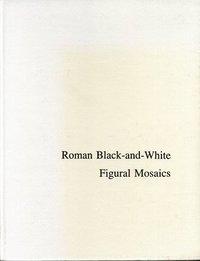 Roman Black and White Figural Mosaics (h�ftad)