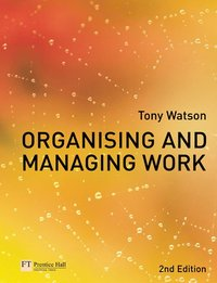 Organising and Managing Work (h�ftad)