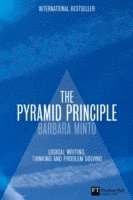 The Pyramid Principle: Logic in Writing and Thinking 3rd Edition (inbunden)