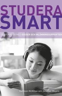 Studera smart: S� lyckas du med ess�er och inl�mningsuppgifter (h�ftad)