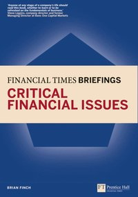 Critical Financial Issues: Financial Times Briefing (h�ftad)