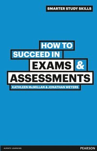 How to Succeed in Exams & Assessments (h�ftad)