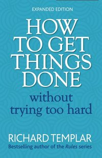 How to Get Things Done Without Trying Too Hard 2e (h�ftad)