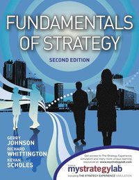 Fundamentals of Strategy, 2/e with MyStrategyLab and The Strategy Experience simulation (h�ftad)