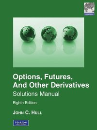 Solutions Manual for Options, Futures & Other Derivatives Global Edition (h�ftad)