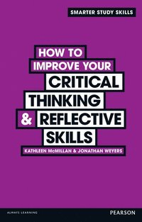 How to Improve your Critical Thinking & Reflective Skills (h�ftad)