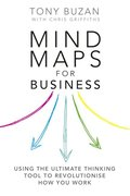 Mind Maps for Business 2nd edn: Using the ultimate thinking tool to revolutionise how you work