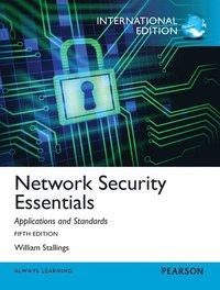 Network Security Essentials: Applications and Standards 5th Edition International Edition