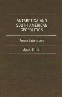 Antarctica and South American Geopolitics (h�ftad)