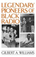 Legendary Pioneers of Black Radio