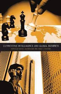 Competitive Intelligence and Global Business (h�ftad)