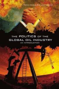 The Politics of the Global Oil Industry (h�ftad)