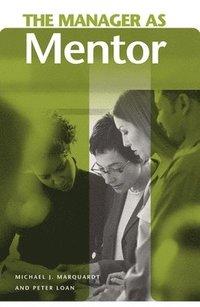 The Manager as Mentor (inbunden)