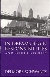 In Dreams Begin Responsibilities and Other Stories (h�ftad)
