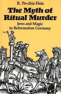 The Myth of Ritual Murder (h�ftad)
