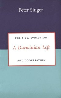 A Darwinian Left: Politics, Evolution, and Cooperation