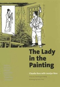 The Lady in the Painting: A Basic Chinese Reader (h�ftad)