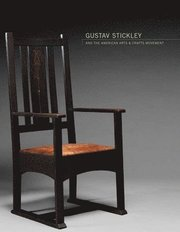Gustav Stickley and the American Arts &; Crafts Movement (inbunden)