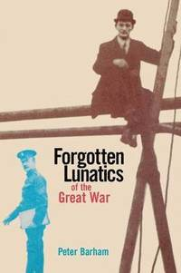Forgotten Lunatics of the Great War (inbunden)