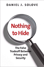 Nothing to Hide: The False Tradeoff Between Privacy and Security (inbunden)