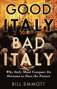 Good Italy, Bad Italy (inbunden)