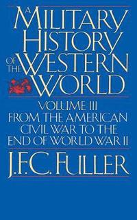 A Military History of the Western World: v. 3 (pocket)