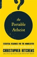 The Portable Atheist (h�ftad)