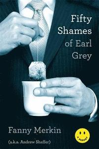 Fifty Shames of Earl Grey (h�ftad)