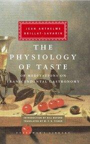 The Physiology of Taste: Or Meditations on Transcendental Gastronomy (inbunden)
