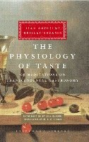 The Physiology of Taste: Or Meditations on Transcendental Gastronomy (inbunden)