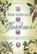 Founding Gardeners: The Revolutionary Generation, Nature, and the Shaping of the American Nation (inbunden)