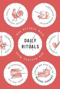 Daily Rituals: How Artists Work (inbunden)