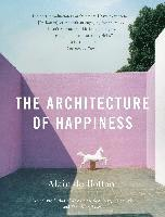 The Architecture of Happiness (h�ftad)